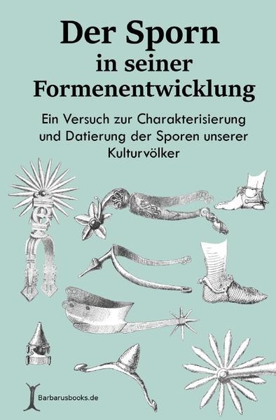 Der Sporn in seiner Formenentwicklung als Buch (kartoniert)