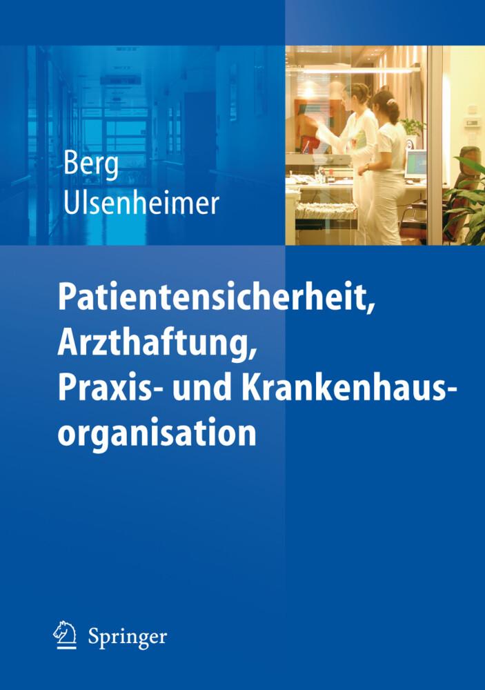 Patientensicherheit, Arzthaftung, Praxis- und Krankenhausorganisation als Buch (gebunden)