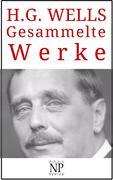 H. G. Wells - Gesammelte Werke