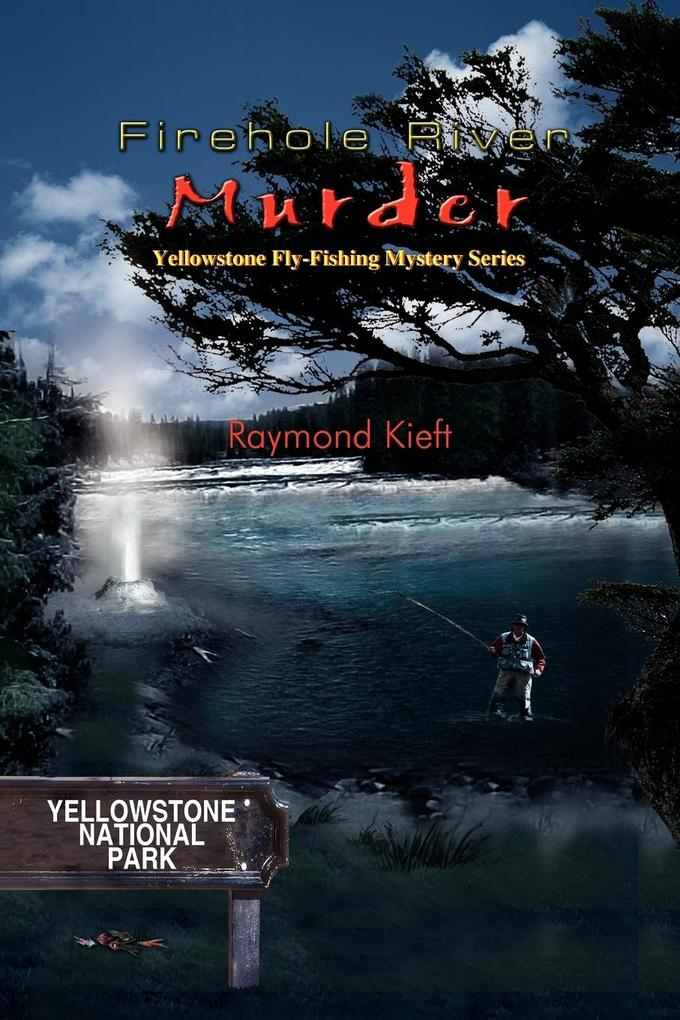 Firehole River Murder: Yellowstone Fly-Fishing Mystery Series als Taschenbuch