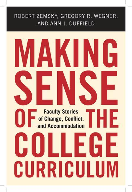 Making Sense of the College Curriculum: Faculty Stories of Change, Conflict, and Accommodation als Buch (gebunden)
