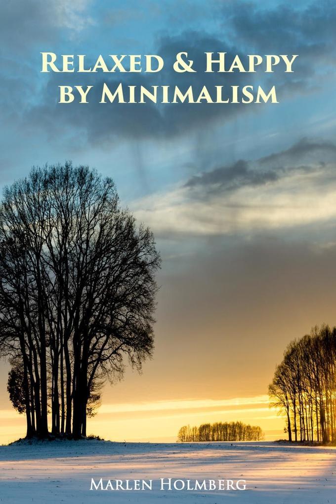 Relaxed & Happy by Minimalism als eBook epub