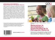 Determinar la Sensibilidad y Especificidad de la Percepción Materna
