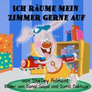 Ich räume mein Zimmer gerne auf (German Children's Book)