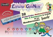 Einfacher!-Geht-Nicht: 32 Kinderlieder, Weihnachtslieder, Hits & Evergreens in C-DUR - für die Mundharmonika SPEEDY® mit CD