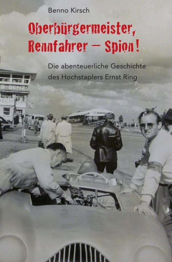 Oberbürgermeister, Rennfahrer - Spion! als Buch (kartoniert)