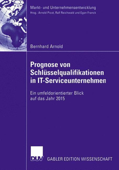 Prognose von Schlüsselqualifikationen in IT-Serviceunternehmen als Buch (gebunden)