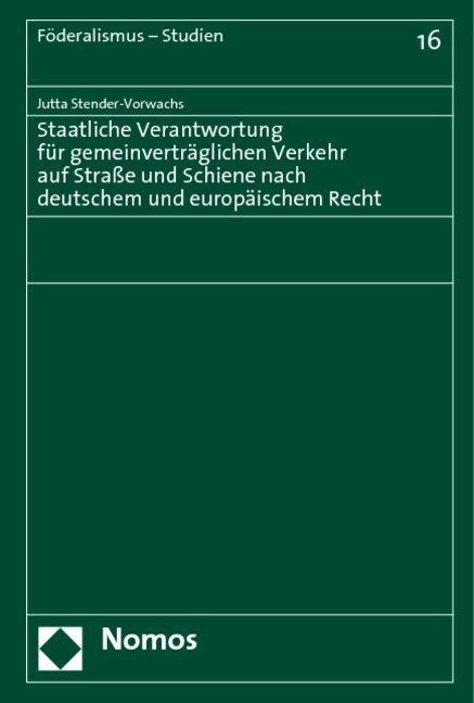 Staatliche Verantwortung für gemeinverträglichen Verkehr auf Straße und Schiene nach deutschem und europäischen Recht als Buch (gebunden)