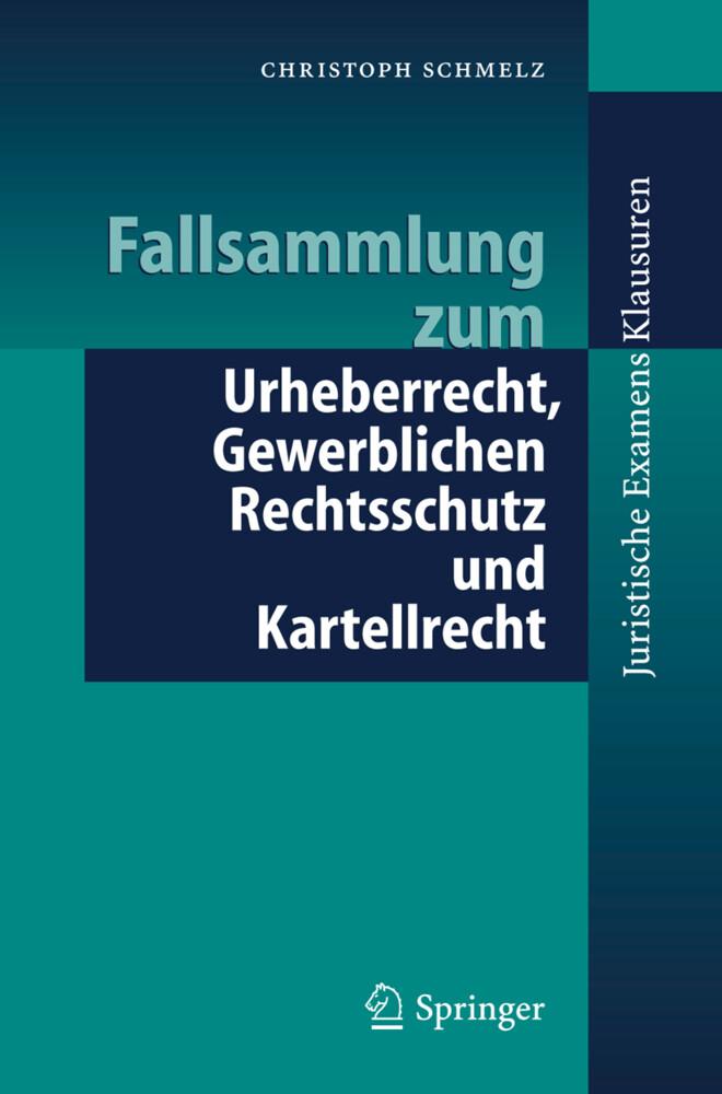 Fallsammlung zum Urheberrecht, Gewerblichen Rechtsschutz und Kartellrecht als Buch (kartoniert)