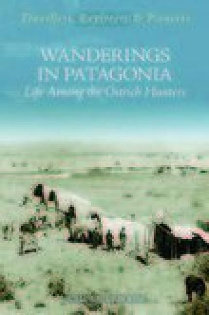 Wanderings in Patagonia als Taschenbuch