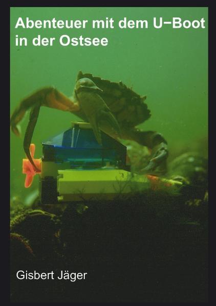 Abenteuer mit dem U-boot in der Ostsee als Buch (gebunden)