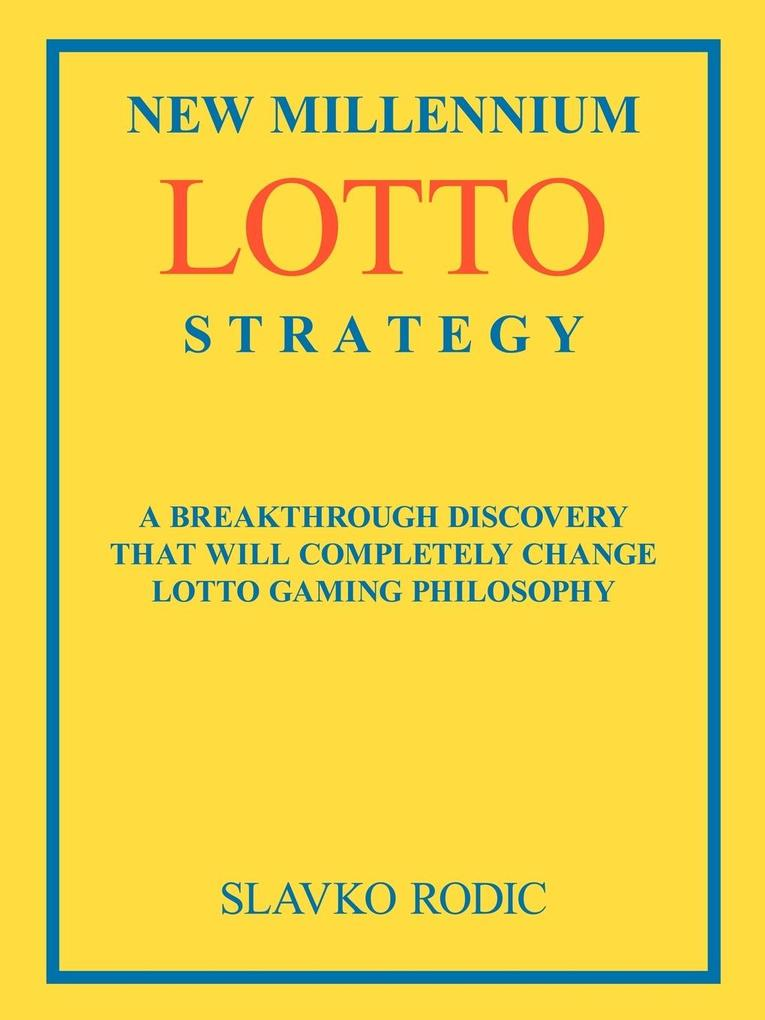 New Millennium Lotto Strategy: Breakthrough Discovery That Will Completely Change Lotto Gaming Philosophy als Taschenbuch