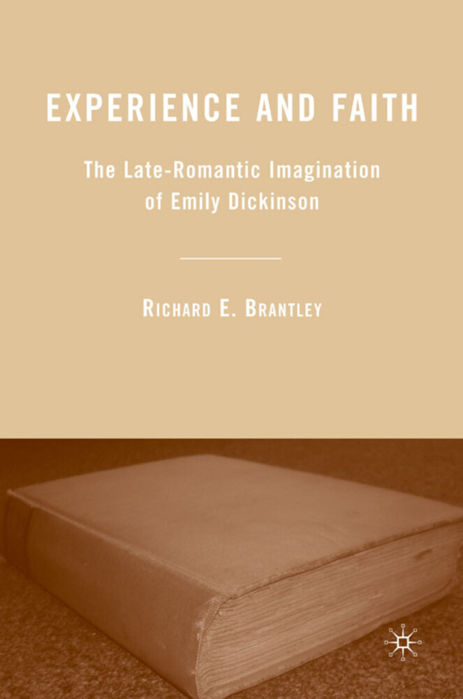 Experience and Faith: The Late-Romantic Imagination of Emily Dickinson als Buch (gebunden)