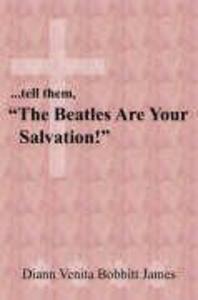 "...tell them, ""The Beatles Are Your Salvation!"" als Buch (gebunden)"