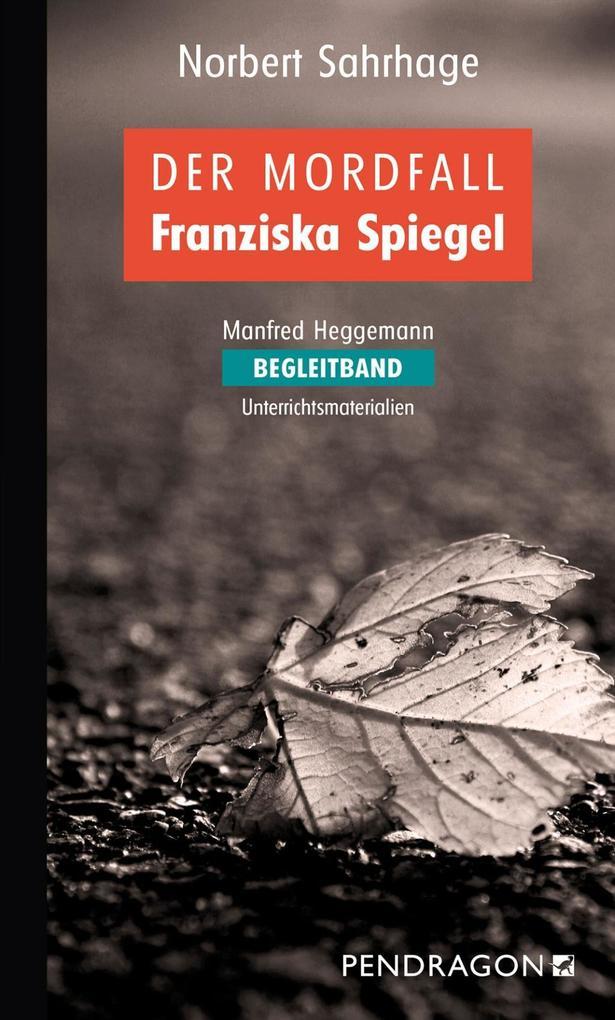 Der Mordfall Franziska Spiegel ' Begleitband als Mängelexemplar