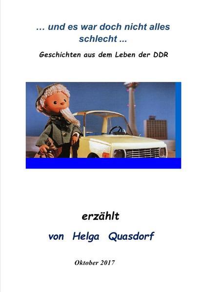 ... und es war doch nicht alles schlecht ... Geschichten aus dem Leben der DDR als Buch (kartoniert)