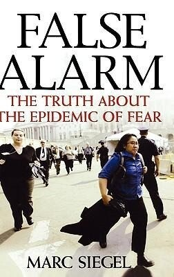 False Alarm: The Truth about the Epidemic of Fear als Buch (gebunden)