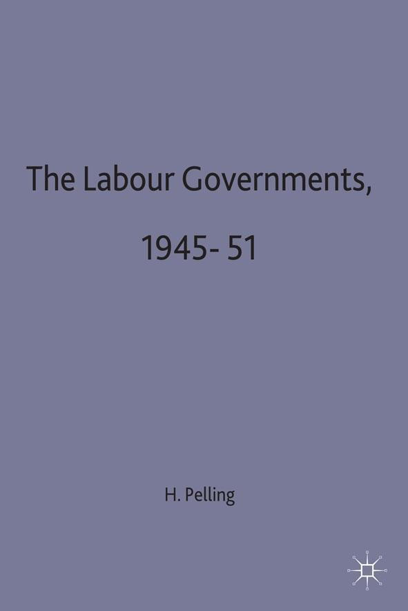 The Labour Governments, 1945-51 als Buch (gebunden)