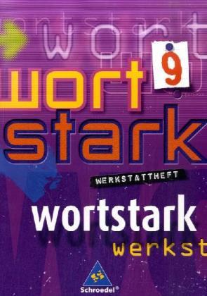 Wortstark. Werkstattheft 9 Neubearbeitung. Rechtschreibung 2006 als Buch (geheftet)