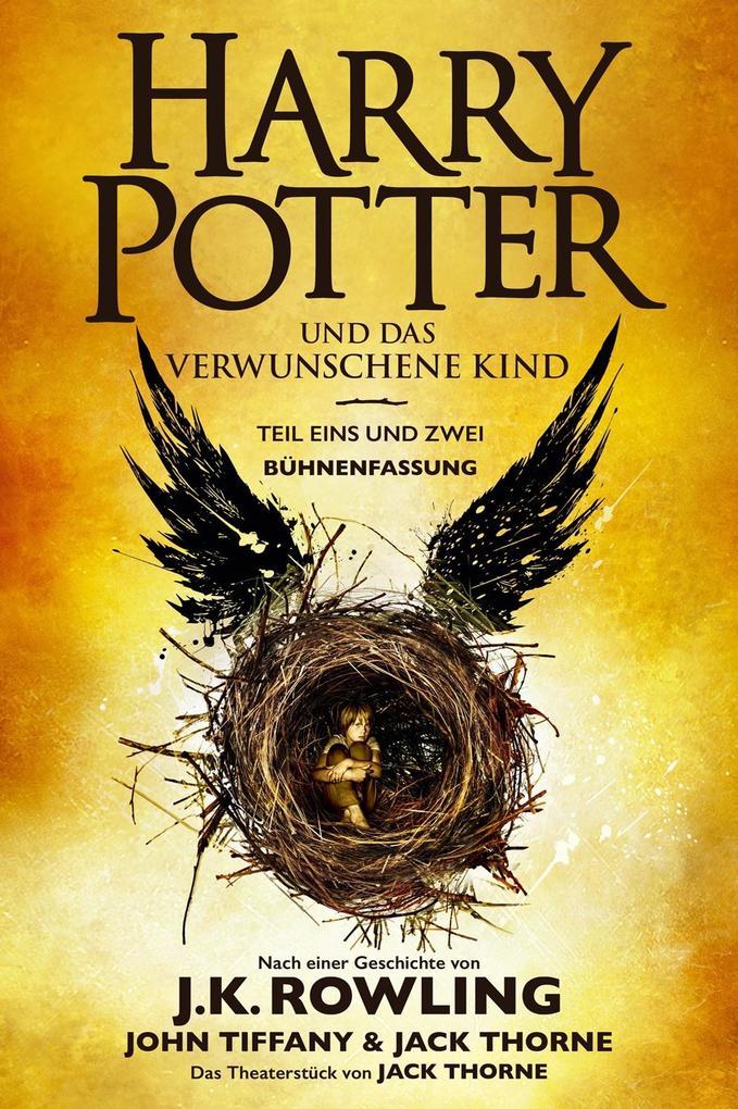 Harry Potter und das verwunschene Kind. Teil eins und zwei (Bühnenfassung) als eBook epub