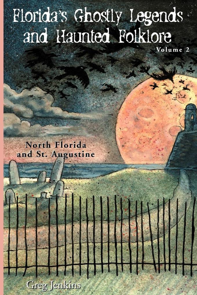 Florida's Ghostly Legends and Haunted Folklore als Taschenbuch