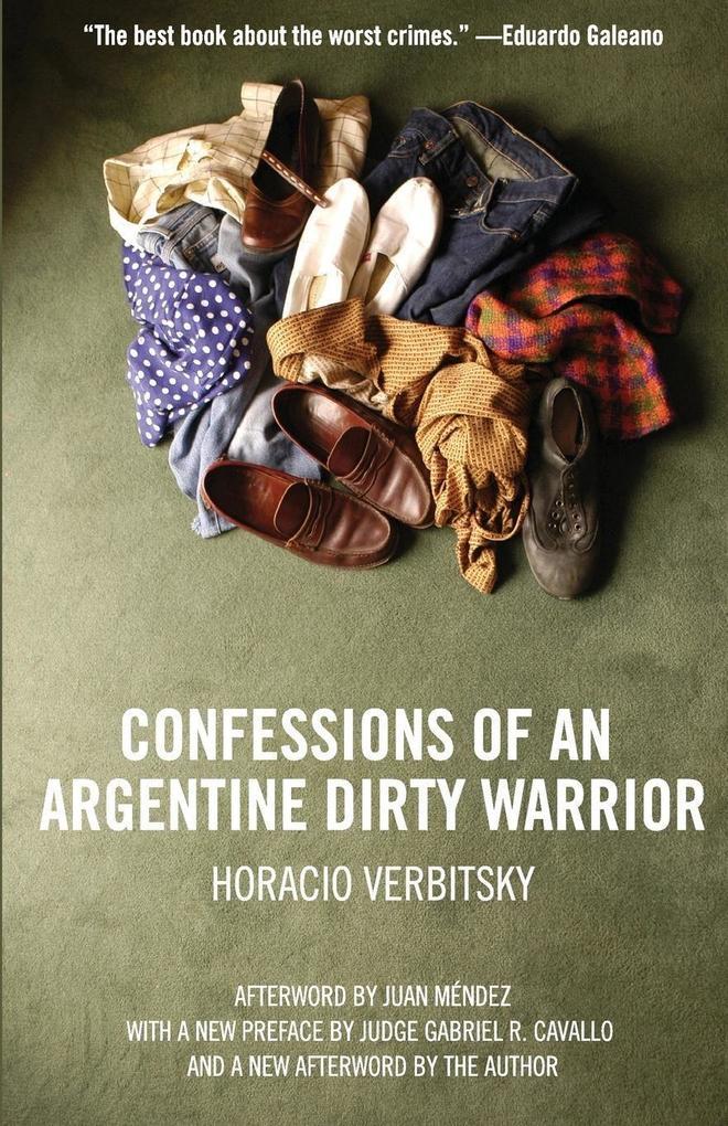 Confessions Of An Argentine Dirty Warrior als Taschenbuch