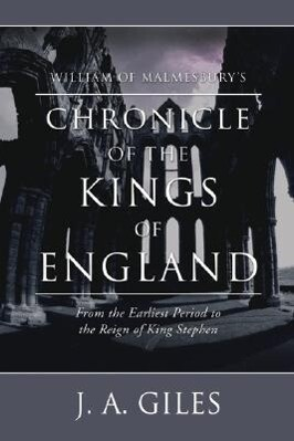 William of Malmesbury's Chronicle of the Kings of England: From the Earliest Period to the Reign of King Stephen als Taschenbuch