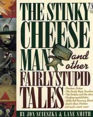 The Stinky Cheese Man and Other Fairly Stupid Tales als Buch (gebunden)