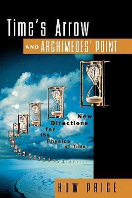 Time's Arrow and Archimedes' Point als Buch (gebunden)