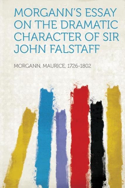 Morgann's Essay on the Dramatic Character of Sir John Falstaff als Taschenbuch