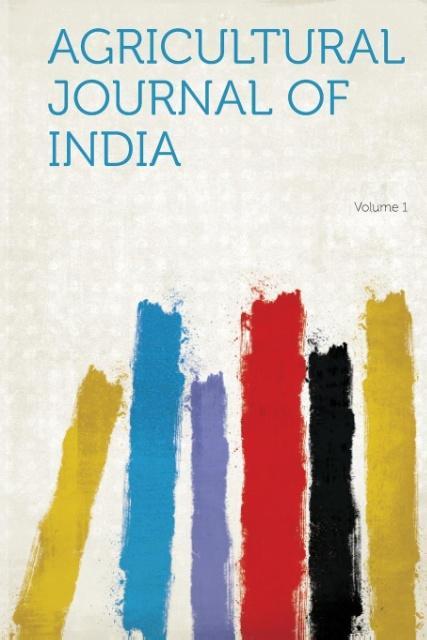Agricultural Journal of India Volume 1 als Taschenbuch