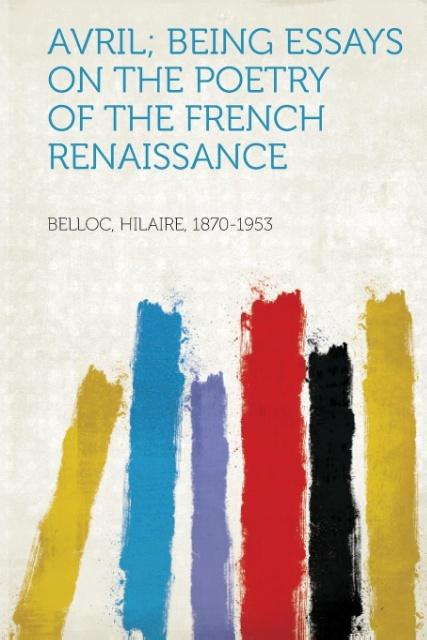 Avril; Being Essays on the Poetry of the French Renaissance als Taschenbuch