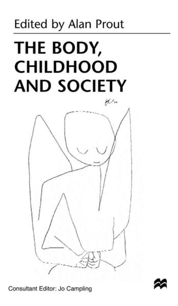 The Body, Childhood and Society als Buch (kartoniert)