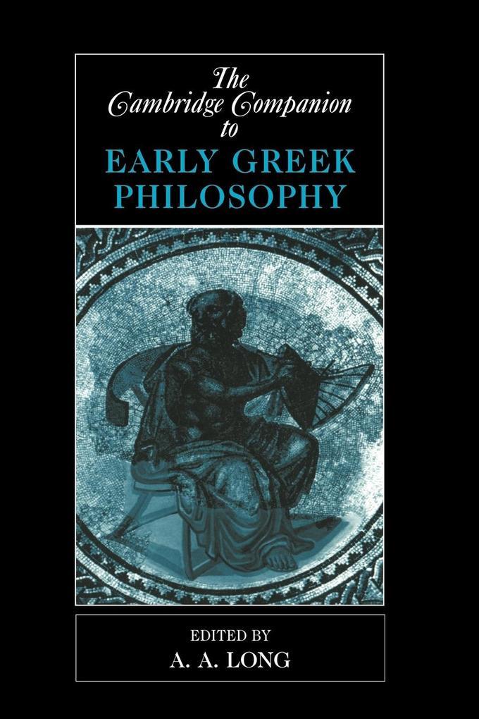 The Cambridge Companion to Early Greek Philosophy als Buch (kartoniert)