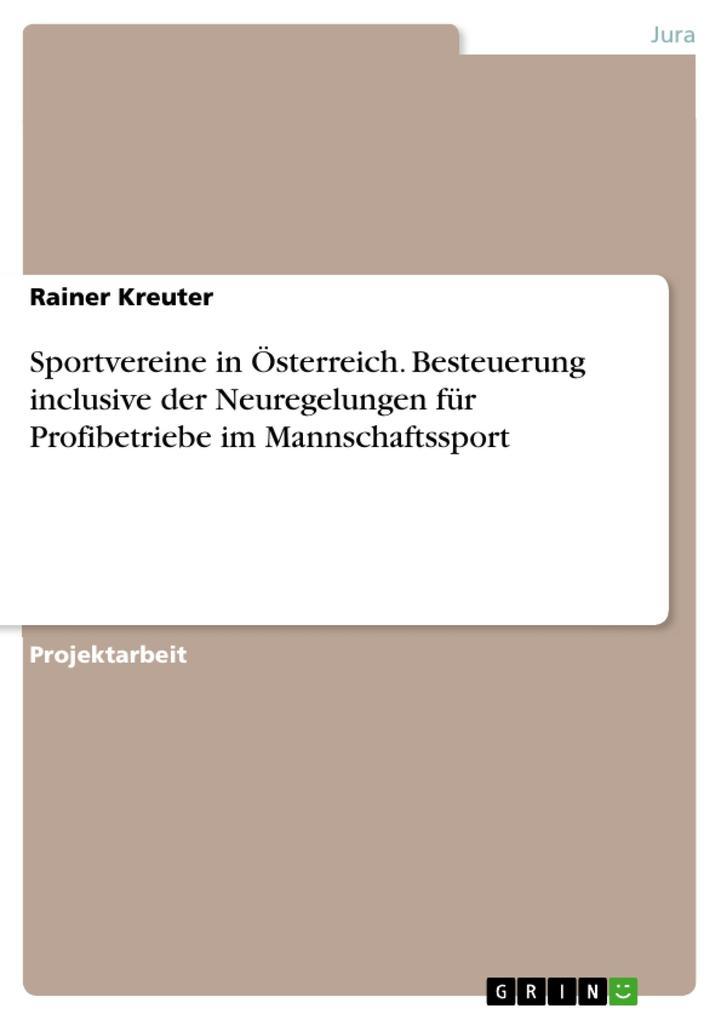 Sportvereine in Österreich. Besteuerung inclusive der Neuregelungen für Profibetriebe im Mannschaftssport als Buch (kartoniert)