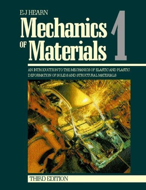 Mechanics of Materials Volume 1: An Introduction to the Mechanics of Elastic and Plastic Deformation of Solids and Structural Materials als Buch (gebunden)