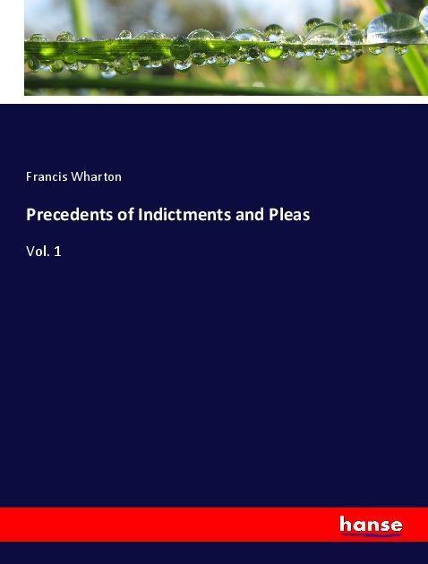 Precedents of Indictments and Pleas als Buch (kartoniert)