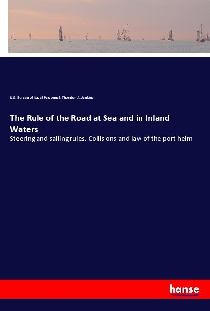The Rule of the Road at Sea and in Inland Waters als Buch (kartoniert)