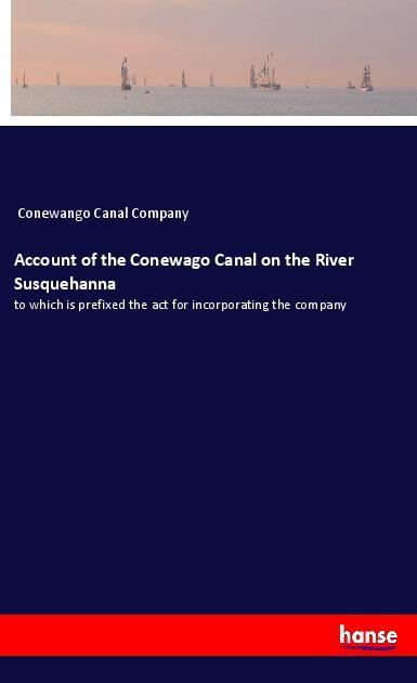 Account of the Conewago Canal on the River Susquehanna als Buch (kartoniert)