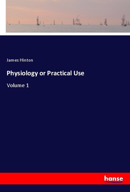 Physiology or Practical Use als Buch (kartoniert)