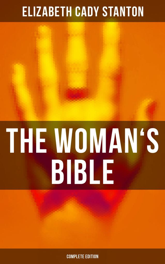The Woman's Bible (Complete Edition) als eBook epub