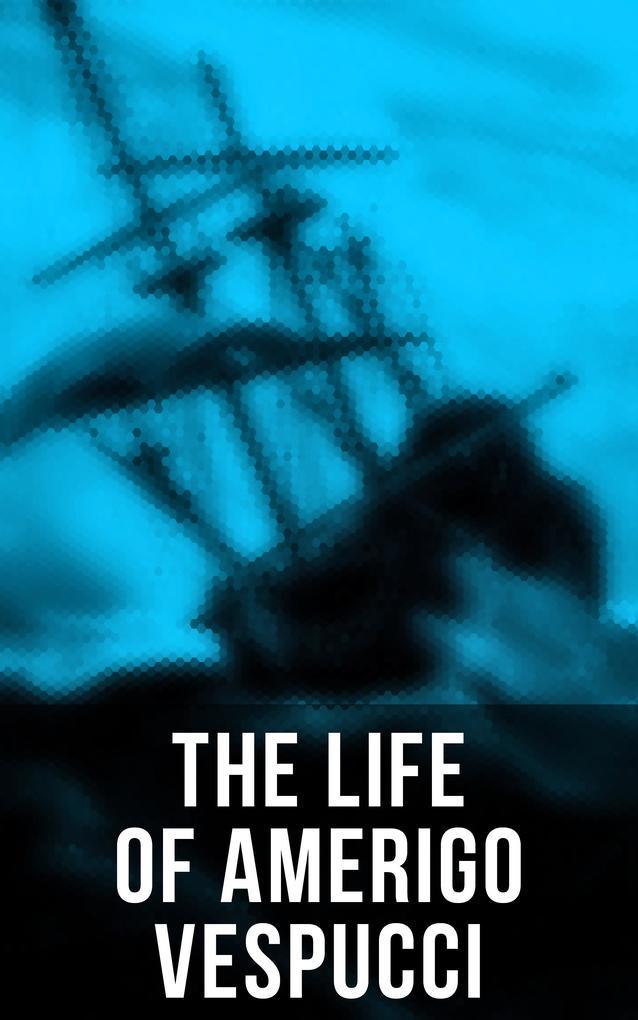 The Life of Amerigo Vespucci als eBook epub