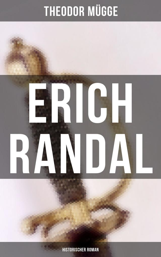 Erich Randal (Historischer Roman) als eBook epub