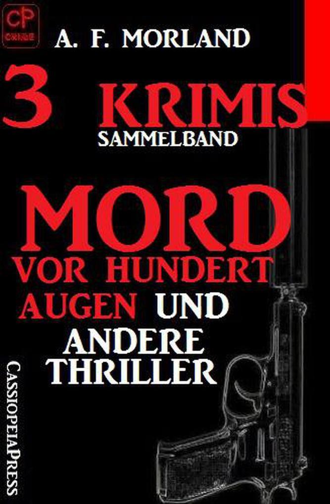 Sammelband 3 Krimis: Mord vor hundert Augen und andere Thriller als eBook epub