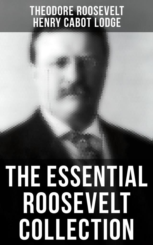 THEODORE ROOSEVELT Premium Collection als eBook epub