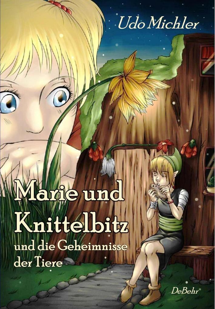 Marie und Knittelbitz und die Geheimnisse der Tiere als eBook epub