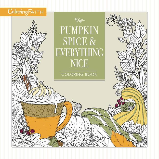 Pumpkin Spice and Everything Nice Coloring Book als Taschenbuch