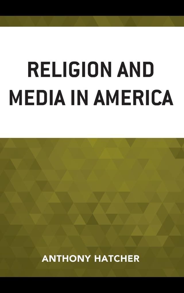 Religion and Media in America als Buch (gebunden)