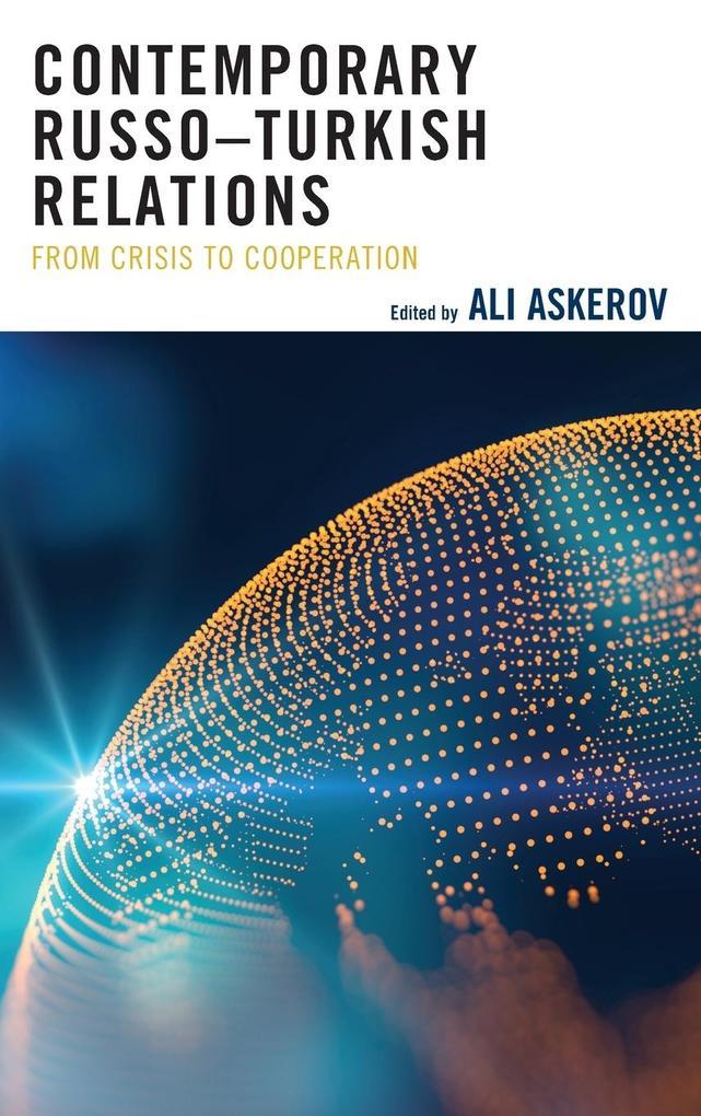 Contemporary Russo-Turkish Relations als Buch (gebunden)