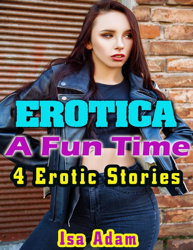 Erotica: A Fun Time: 4 Erotic Stories als eBook epub